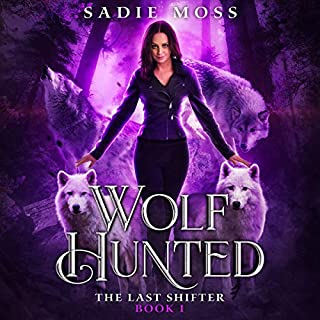 Wolf Hunted      The Last Shifter, Book 1              By:                                                                                                                                 Sadie Moss                               Narrated by:                                                                                                                                 Laurel Schroeder                      Length: 5 hrs and 52 mins     4 ratings     Overall 4.8