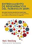 Entrenamiento de Regeneración del Parkinson (ERP): REHABILITACIÓN NEUROPSICOMOTORA: un enfoque integrativo y basado en la aptitud fisica para mejorar el movimiento y la cognición