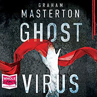 Ghost Virus                   Written by:                                                                                                                                 Graham Masterton                               Narrated by:                                                                                                                                 Mark Meadows                      Length: 12 hrs and 11 mins     Not rated yet     Overall 0.0