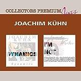 Dynamics & I'm Not Dreaming: Collectors Premium by Joachim Kuehn