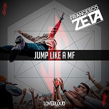 Jump Like a Mf