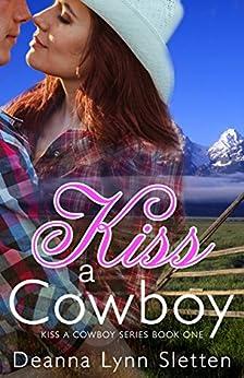 Kiss a Cowboy (Kiss a Cowboy Series Book One) by [Deanna Lynn Sletten, Denise Vitola]
