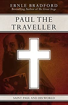 Paul the Traveller: Saint Paul and his World by [Ernle Bradford]