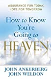How to Know You're Going to Heaven: Assurance for Today, Hope for Tomorrow