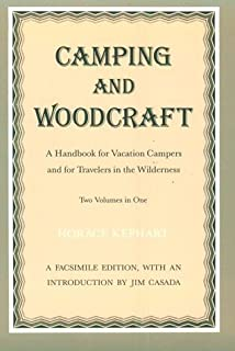 By Horace Kephart - Camping And Woodcraft: Handbook Vacation Campers Travelers Wilderness (1st Edition) (3/26/88)