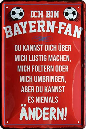 Ich Bin Bayern Fan - Du Kannst es Niemals ändern 20x30 cm Deko Blechschild 948