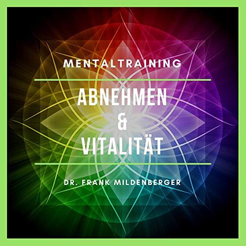 Mentaltraining - Abnehmen und Vitalitität Titelbild