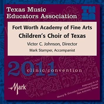 2011 Texas Music Educators Association (TMEA): Fort Worth Academy of Fine Arts Children's Choir of Texas