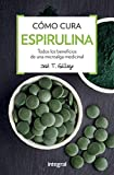 Cómo cura la espirulina (SALUD)