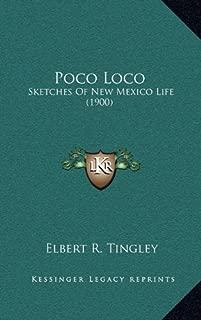 Poco Loco: Sketches Of New Mexico Life (1900)