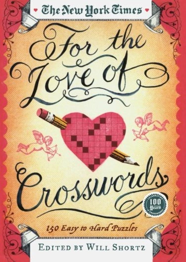 建築家雇用者達成するThe New York Times for the Love of Crosswords: 150 Easy to Hard Puzzles
