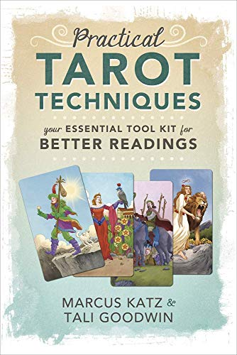 Katz, M: Practical Tarot Techniques: Your Essential Tool Kit for Better Readings