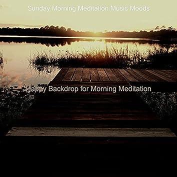 Happy Backdrop for Morning Meditation