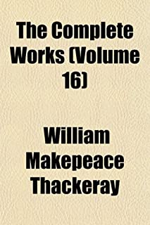 The Complete Works (Volume 16); Illustrated Newcomes