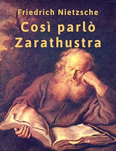 Così parlò Zarathustra: Unica edizione italiana autorizzata