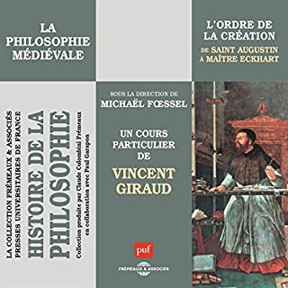 La philosophie médiévale. L'ordre de la création de Saint Augustin à Maître Eckhart audiobook cover art