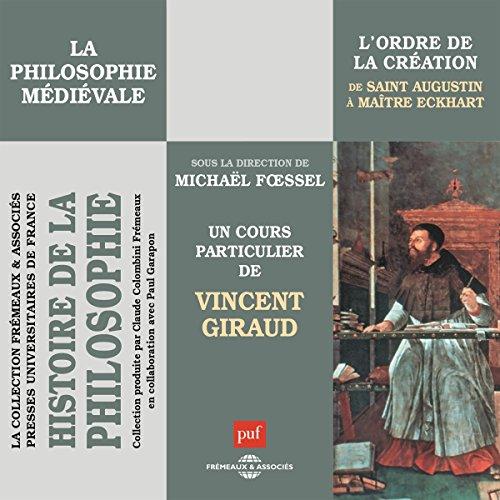 La philosophie médiévale. L'ordre de la création de Saint Augustin à Maître Eckhart Titelbild
