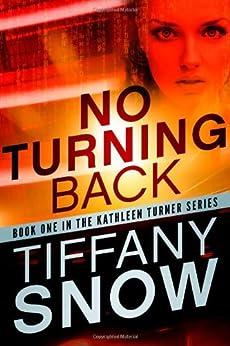 No Turning Back (Kathleen Turner Book 1) by [Tiffany Snow]