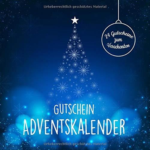 Gutschein Adventskalender - 24 Gutscheine zum Verschenken: Adventskalender Buch mit Gutscheinen, individualisierbar für Mädchen, Jungen, Frauen und Männer