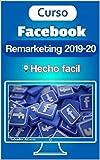 Curso Remarketing de Facebook 2019-20 Hecho Fácil (Spanish Edition)