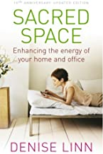 Sacred Space: Enhancing the Energy of Your Home and Office by Denise Linn (2005-04-07)