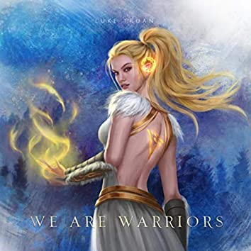 We Are Warriors (feat. Celica Soldream)