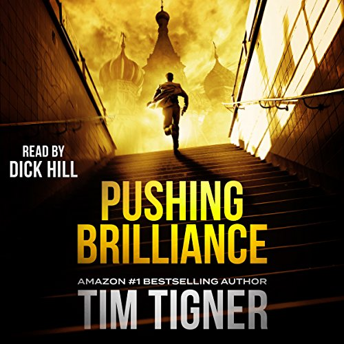 Pushing Brilliance                   By:                                                                                                                                 Tim Tigner                               Narrated by:                                                                                                                                 Dick Hill                      Length: 13 hrs and 54 mins     2,049 ratings     Overall 4.3
