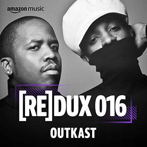 REDUX 016: OutKast