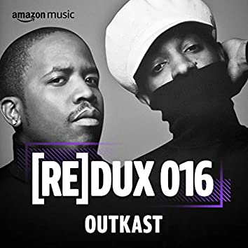 REDUX 016: OutKast