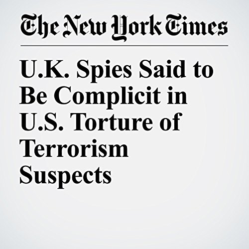 U.K. Spies Said to Be Complicit in U.S. Torture of Terrorism Suspects copertina