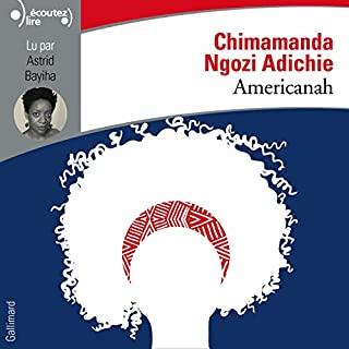 Americanah                   De :                                                                                                                                 Chimamanda Ngozi Adichie                               Lu par :                                                                                                                                 Astrid Bayiha                      Durée : 19 h et 27 min     121 notations     Global 4,5