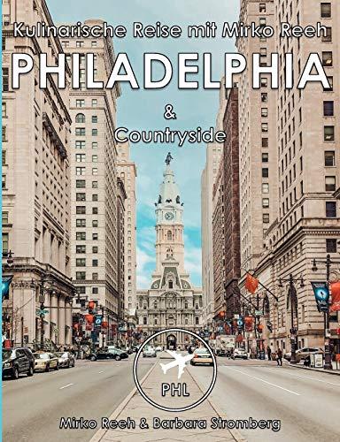 Philadelphia, Kulinarische Reise mit Mirko Reeh: Philadelphia und Countryside von seiner kulinarischen Seite