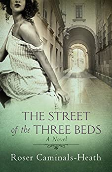 The Street of the Three Beds by [Roser Caminals-Heath]