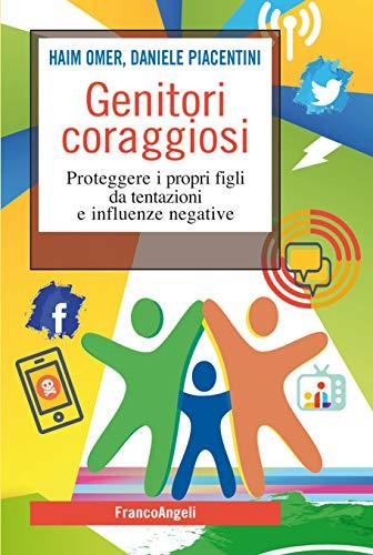 Genitori coraggiosi: Proteggere i propri figli da tentazioni e influenze negative (Italian Edition)