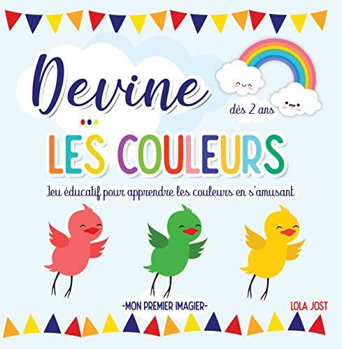 Mon premier imagier – Devine les Couleurs: Livre éducatif pour apprendre les couleurs avec des devinettes tout en s'amusant – Cadeau pour enfants & tout petits dès 2 ans (French Edition)
