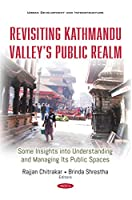 Revisiting Kathmandu Valley's Public Realm: Some Insights into Understanding and Managing Its Public Spaces