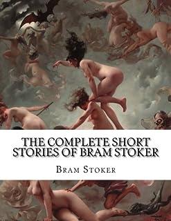 The Complete Short Stories of Bram Stoker