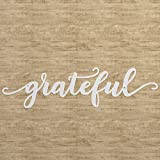 STEEL WALL ART SIGN DECOR: This metal wall art features the word 'Grateful' cut out in a script design. The small details of this rustic sign will add a vintage farmhouse touch to your decor that everyone in the family will love and enjoy. MADE IN TH...