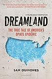 Dreamland (YA Edition): The True Tale of America's Opiate Epidemic - Sam Quinones