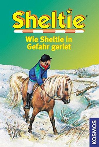 Sheltie, Wie Sheltie in Gefahr geriet (Sheltie - Das kleine Pony mit dem grossen Herz)
