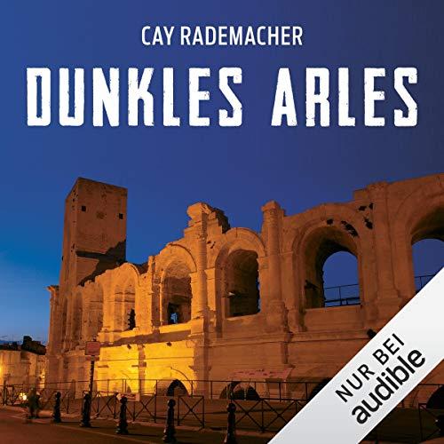 Page de couverture de Dunkles Arles. Ein Provence-Krimi
