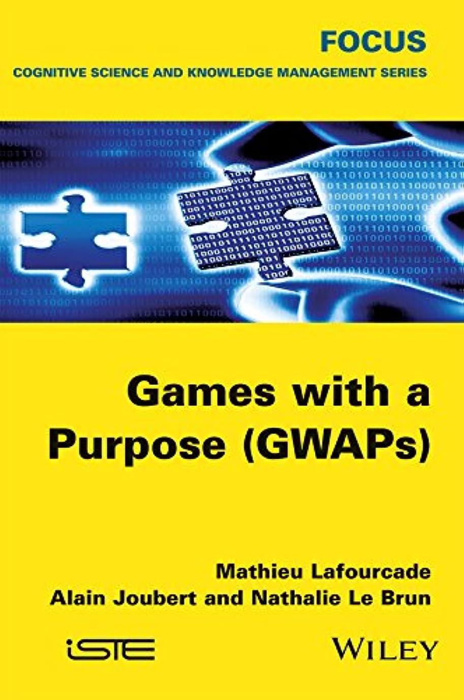 ノート召集する後退するGames with a Purpose (GWAPS) (Focus Series in Cognitive Science and Knowledge Management) (English Edition)