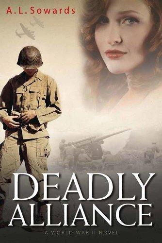 Deadly Alliance A World War II Novel