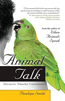 Animal Talk: Interspecies Telepathic Communication by [Penelope Smith]