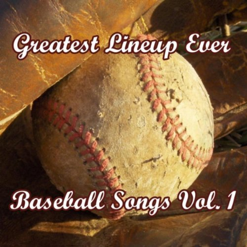 Baseball Songs 1 by Greatest Lineup Ever (2010-04-06)