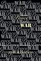 Liberal Peace, Liberal War: American Politics and International Security (Cornell Studies in Security Affairs)