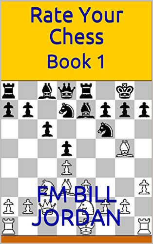 Rate Your Chess: Book 1 (English Edition)