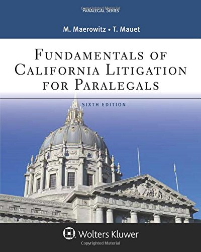 Compare Textbook Prices for Fundamentals of California Litigation for Paralegals Aspen Paralegal 6 Edition ISBN 9781454873488 by Maerowitz, Marlene A.