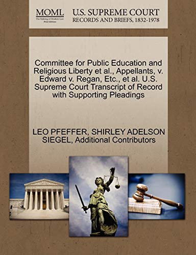 Committee for Public Education and Religious Liberty et al., Appellants, V. Edward V. Regan, Etc., et al. U.S. Supreme Court Transcript of Record with Supporting Pleadings