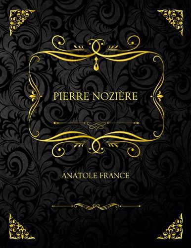 Pierre Nozière: Edition Collector - Anatole France